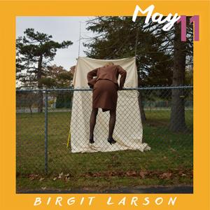 May 11: Birgit Larson