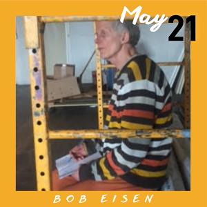 May 21: Bob Eisen