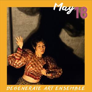 May 18: Degenerate Art Ensemble