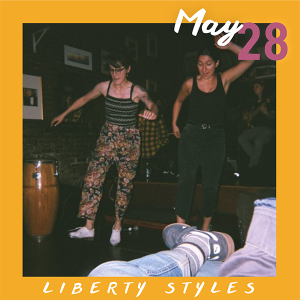 May 28: Liberty Styles